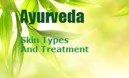 Ayruveda skin types treatment and care