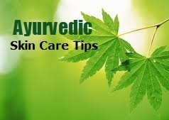Ayurvedic tips on skin care