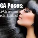 Black, Long And Healthy Hair with 5 Yoga Asanas (100% Result)