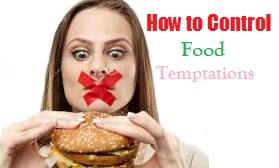 How to Control Food Temptations When Trying to Lose Weight 2