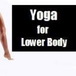 Want Longer Lower Body: Try These Simple Yoga Poses