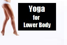 Top Yoga Exercises to Get Elongated Lower Body 1