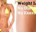 Lose Weight without Diet and Exercise !