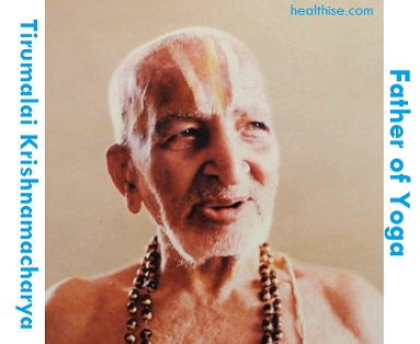 Tirumalai Krishnamacharya father of yoga