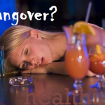 Home Remedies for Hangover Side-effects; Headache, Queasiness and Dizziness