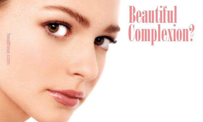 how to beautiful complexion skin