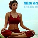 Shilpa Shetty – Pranayam Breathing (Shilpa's Yoga)
