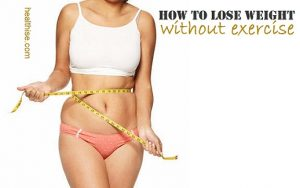 healthy how to lose weight without exercise